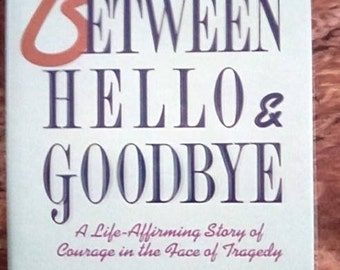 Between Hello & Goodbye