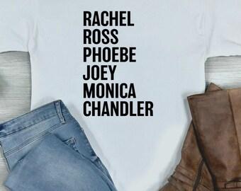 Rachel Ross Phoebe Joey Monica Chandler Friends Shirt - Friends TV Show Fan Gift - Friends Gift - Friends Names Shirt - 90s Shirt - Cute Tee