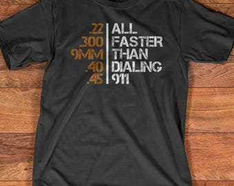 All Faster Than Dialing 911 Pro Gun Men's Tactical Military T-Shirt Gift/ Gun Lovers/ Perfect Gift For Gun Lovers