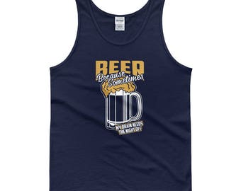 Beer, Because Sometimes My Brain Needs The Night Off - Beer Lover's Beer Drinking Bar Night Men's Muscle Tank Top