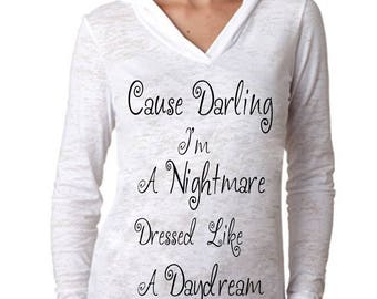"Taylor Swift ""Cause Darling I'm A Nightmare Dressed Like A Daydream"" Hoodie -*PREMIUM* Vinyl Pressed Next Level Burnout Hooded Pullover"