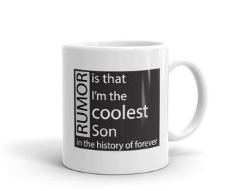 Gift for son Rumor Is That I'm The Coolest Son In The History of Forever Mug unique gift for son