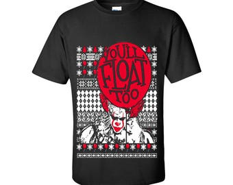 You'll Float Too IT Movie Stephen King Designed T-Shirts Men Size Unisex Tee Shirts Unisex Clothing for Men and Women