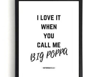 Big Poppa - Notorious B.I.G Print