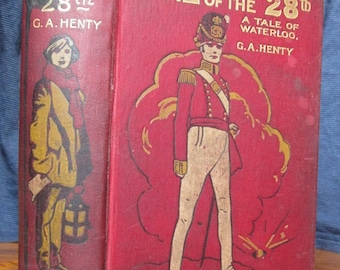 Vintage Children's Book - One of the 28th: A Tale of Waterloo by G. A. Henty