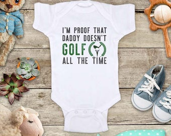 I'm proof that daddy doesn't GOLF all the time - funny golfing baby bodysuit baby shower gift - Made in USA - toddler kids youth shirt