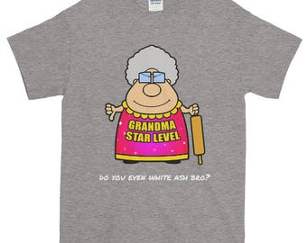 Grandma Star Level - do you even white ash bro? GREY ONLY