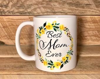 Best mom ever coffee mug, coffee cup for mom, mothers day gift, birthday gift for mom, coffee mug, coffee mugs, coffee cup, coffee cups, mug