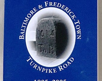 Mile Markers of the Baltimore and Frederick-Town Turnpike Road