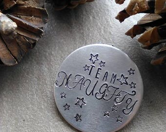 Team Naughty Badge - Hand Stamped Badge - Christmas - Xmas - Festive - Pin - Button - Coat - Bag - Father Christmas - Stocking filler