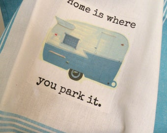 Glamping Camping Kitchen dish towel Glamper Home is where you park it cotton  teal Aqua stripes ECS RDT FVGTEAM