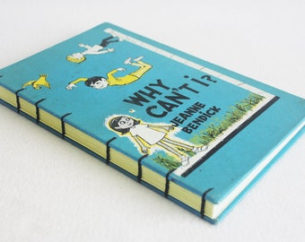 Old Book Journal / Recycled Vintage Book / Why Can't I? Rebound Journal by PrairiePeasant