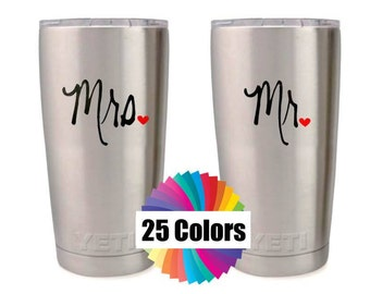 Custom Yeti Decal, Mr and Mrs, Decals, Tumbler, Acrylic Cup, DIY Wedding Gift, His and Hers Gift Choose From 25 Colors