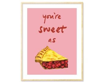 Nursery Decor, Love Art, Hand Lettered, Cherry Pie, Illustration Prints, Hand Lettering, Cute Birthday Gift, Graphic Art Print, Pie Lover