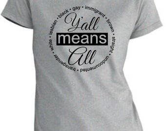 Y'all Means ALL! Equality and Inclusiveness Tees and Totes