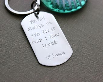 You will always be the first man I ever loved - personalized name or date - Stainless steel dog tag keychain  gift for father of the bride