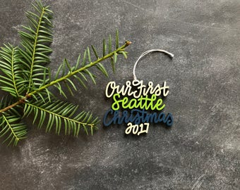 Our/My First Seattle Christmas 2017 Ornament - Choose your phrase and color! | Christmas Ornament | Housewarming Gift | Christmas Gift