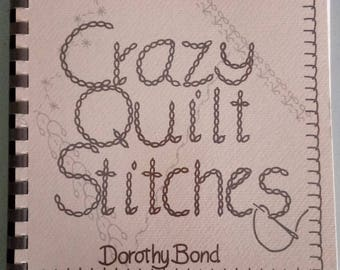 Crazy Quilt Stitches by Dorothy Bond PB 1981 Very Good condition