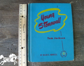 YOUNG STONEWALL HARDBACK Book by Helen A. Monsell, Vintage Biography, Early Life of Tom Jackson, Civil War General Stonewall Jackson wv wva