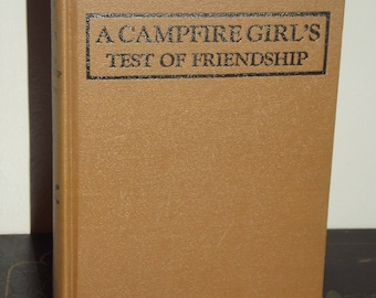 A Campfire Girl's Test of Friendship Hardcover Book 1914 Volume 5 Jane Stewart