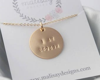 I am enough pendant necklace, word of the year inspirational quote jewelry, personalized disc, silver, gold, rose gold, malisay designs