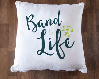 Band is Life Soft White 12 inch Decorative Throw Pillow