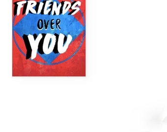 My Friends Over You DIGITAL DOWNLOAD POSTER