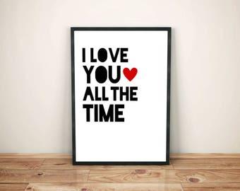 I Love You All the Time, Art Quote, Printable Wall Art, Valentine Heart Print, Baby Nursery Wall Decor, Playroom Digital Print