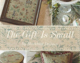 KIT - The Gift is Small by Blackbird Designs - Loose Feathers Fourth Pattern 2012 - OOP Kitted Cross Stitch Pattern