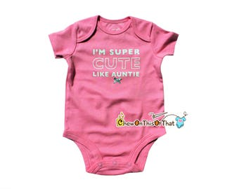 Pink Short Sleeve Statement Onesie - I'm Super Cute Like Auntie Girl Infant Top, New Mothers and Aunts, Baby Shower Gift, Bodysuit, Shirt