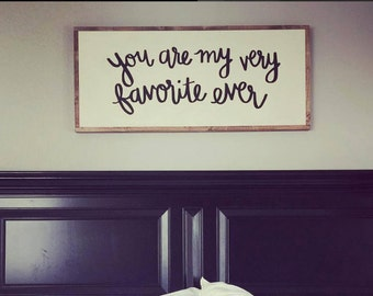 You are my favorite Wooden Sign