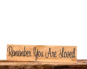 Remember you are loved wall hanging sign