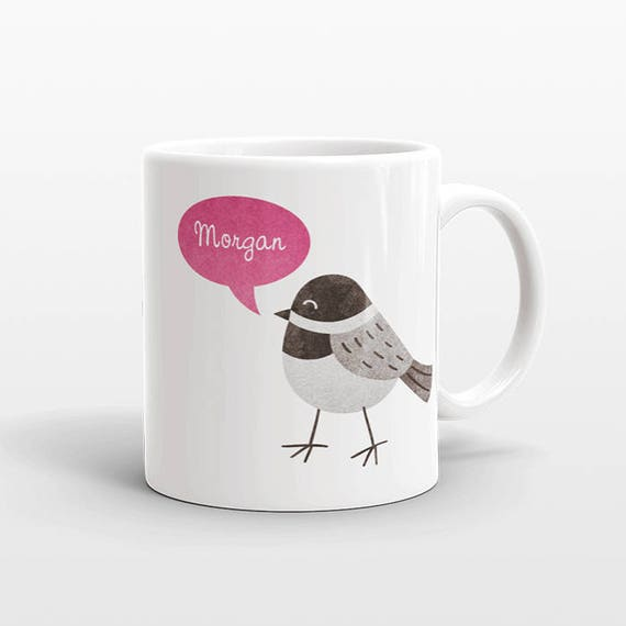 Custom Name Mug, Chickadee Bird Mug, Personalized Mug, Unique Coffee Mug, Office Mug, Best Friend Gift, Birthday Gift, Cute Animal Mug