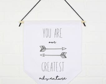 You are our greatest adventure - Fanion