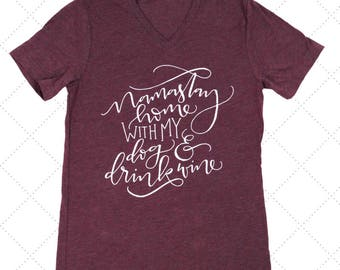Namast'ay Home With My Dog and Drink Wine- Short Sleeve V Neck