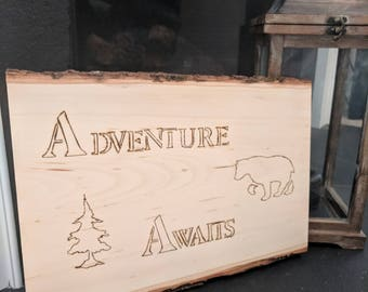 Adventure Awaits Wood Burned Hanging Sign