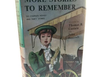 More Stories to Remember, Six Complete Novels and Thirty Stories, selected by Costain and Beecroft, Volume 1, Doubleday, Illustrated, 1958