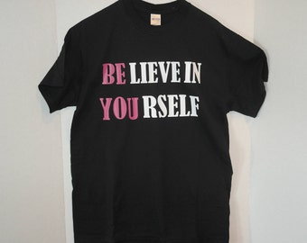 Belive In Yourself, Be You, Vinyl Graphic T-Shirt