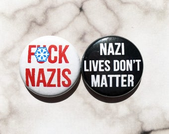 F*ck Nazis, Nazi Lives Don't Matter- one inch pinback button set