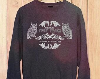 Twin Peaks Sweatshirt - Twin Peaks Shirt // Owls Are Not What They Seem // Boho Clothing - Hipster Clothing // Vintage Crewneck Sweatshirt