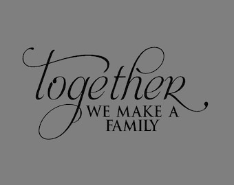 Together we make a family, Vinyl Wall Decal