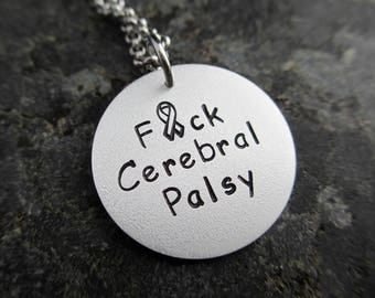 F*ck Cerebral Palsy - Hand Stamped Necklace - Cerebral Palsy necklace - Cerebral Palsy Support - Cerebral Palsy jewelry