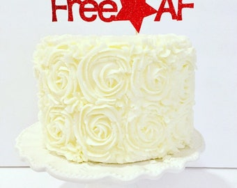 Free AF Cake Topper / 4th of July Cake Topper / July 4th Cake Topper