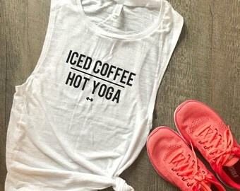 Iced Coffee Hot Yoga Workout Tank, Funny Yoga Tank, Yoga, Coffee, Womens Workout Tank, Muscle Tank, Funny Yoga Tank, Funny Workout Tank