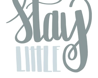 Stay Little Hand Lettered Nursery Art Print, Gray and Blue