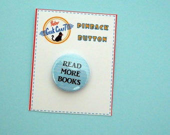 Read More Books 25mm pinback button badge reading booklover bookworm library