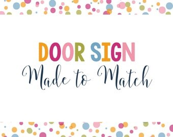 Made to Match- Door Sign