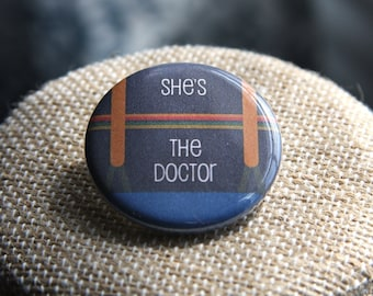 She's The Doctor (Costume) Doctor Who Button