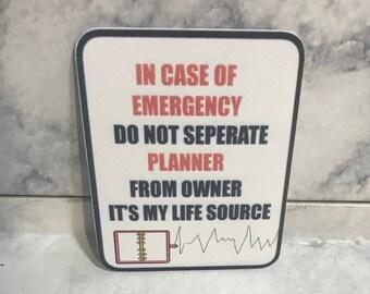In Case Of Emergency!