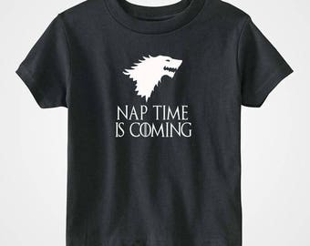 Nap time is coming Stark Game of Thrones T-Shirt Boy Girl Unisex Toddler Fun Tee